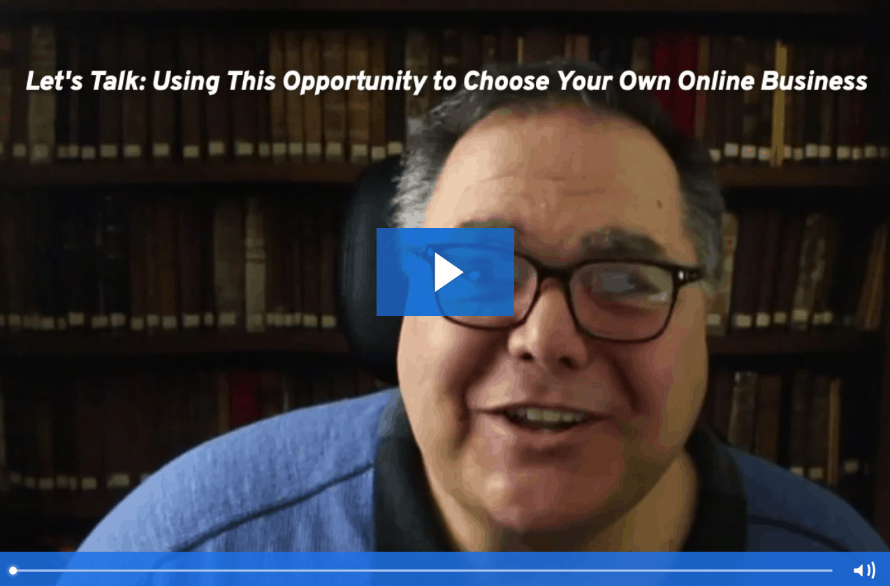 Let's Talk: Using This Opportunity to Choose Your Own Online Business